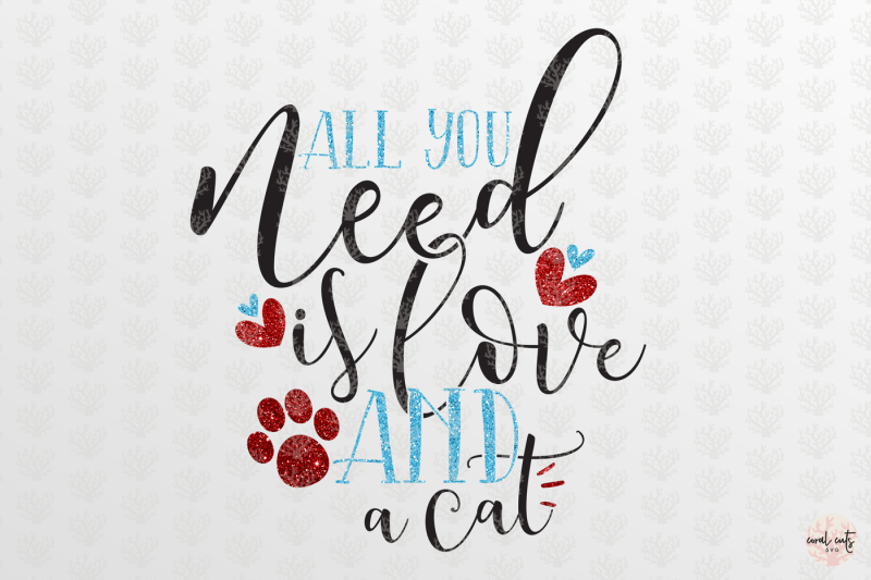 Download All you need is love and a cat - Love SVG EPS DXF PNG By ...