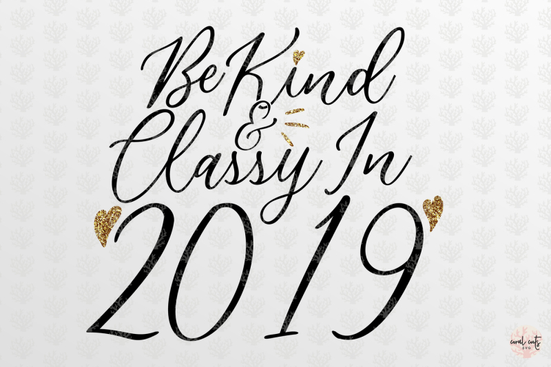 be-kind-and-classy-in-year-2019