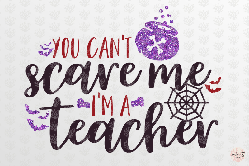 you-can-t-scare-me-i-m-a-teacher-halloween-svg-eps-dxf-png