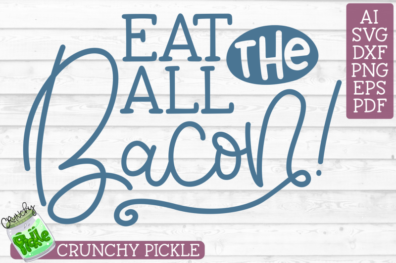 eat-all-the-bacon-svg