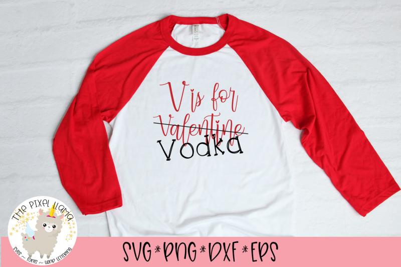 v-is-for-vodka-anti-valentine-svg-cut-file