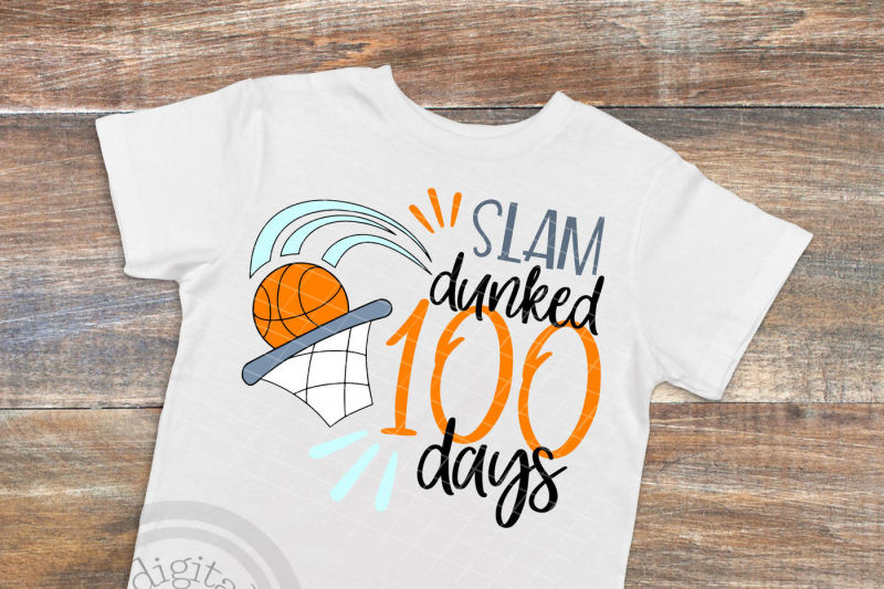 100-days-of-slam-dunks-svg-100th-day-school-cut-file-boy-shirt-desig