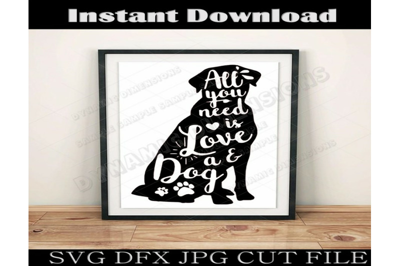 all-you-need-is-love-and-a-dog-decal-download-svg-sign-shirt-sticker