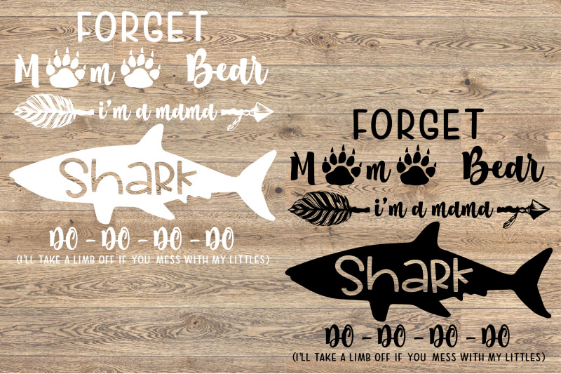 Forget Mama Bear I M A Mama Shark Svg Mother S Day Mommy Baby
