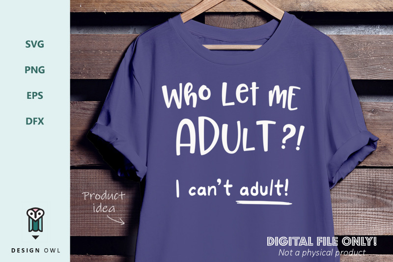 who-let-me-adult-svg-file