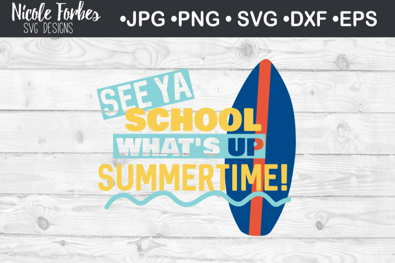 see-ya-school-what-039-s-up-summertime-svg-cut-file