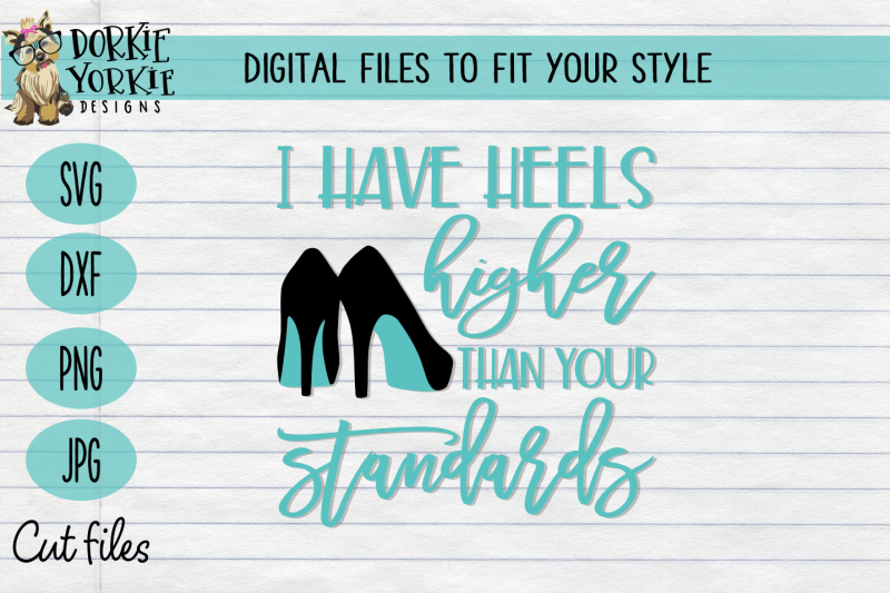 i-have-heels-higher-than-your-standards-svg-cut-file