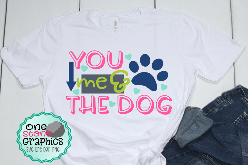 you-me-and-the-dog-svg-dog-svg-dog-mom-svg