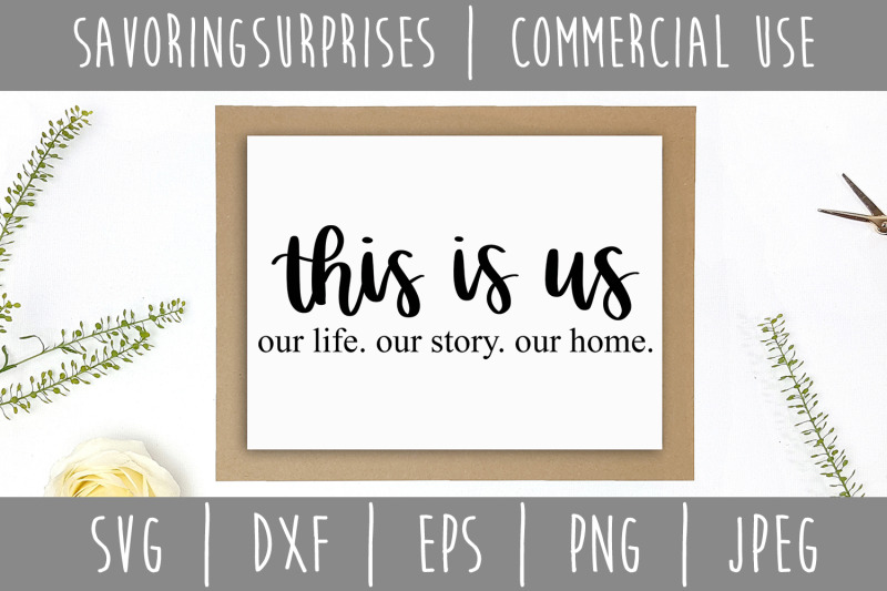 this-is-us-our-life-our-story-our-home-svg-dxf-eps-png-jpeg