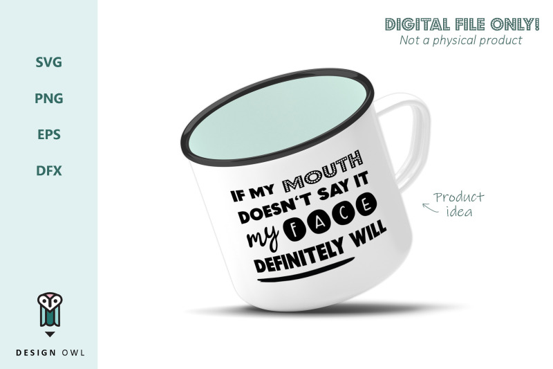 if-my-mouth-doesn-039-t-say-it-svg-file