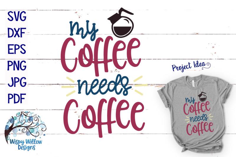 my-coffee-needs-coffee-svg