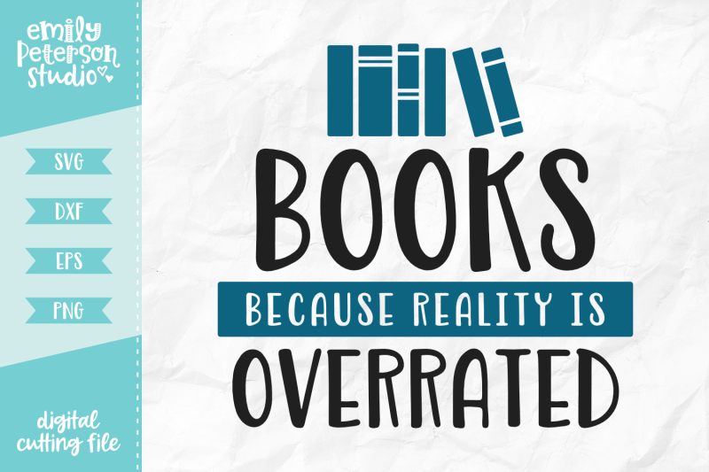 books-because-reality-is-overrated-svg-dxf