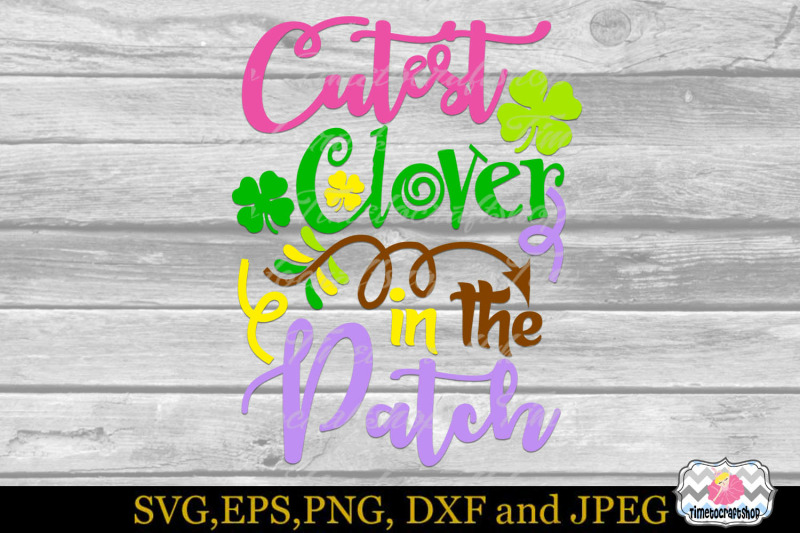 svg-dxf-eps-amp-png-cutest-clover-in-the-patch