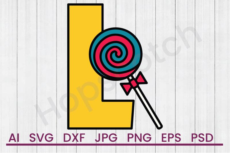 l-for-lollipop-svg-file-dxf-file