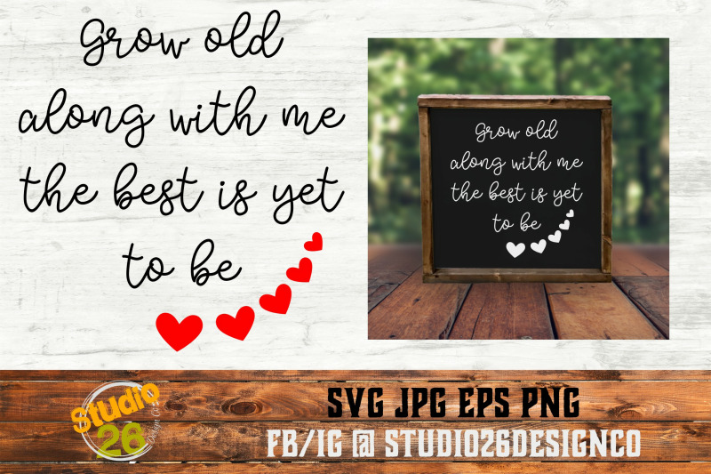 grow-old-along-with-me-svg-png-eps