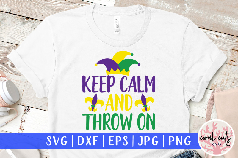 keep-calm-and-throw-on-mardi-gras-svg-eps-dxf-png-cutting-file