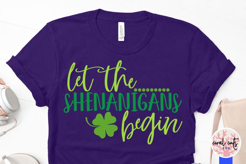 let-the-shenanigans-begin-st-patrick-039-s-day-svg-eps-dxf-png