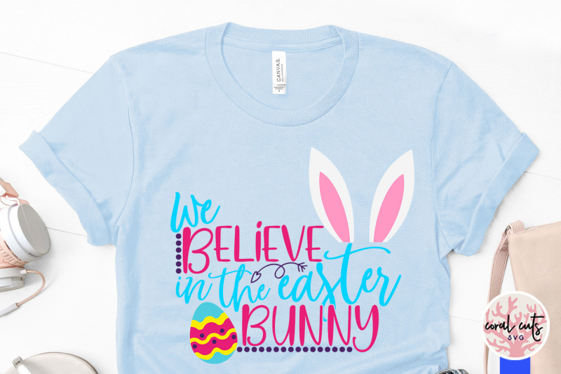 We Believe In The Easter Bunny Easter Svg Eps Dxf Png Cutting File By Coralcuts Thehungryjpeg Com