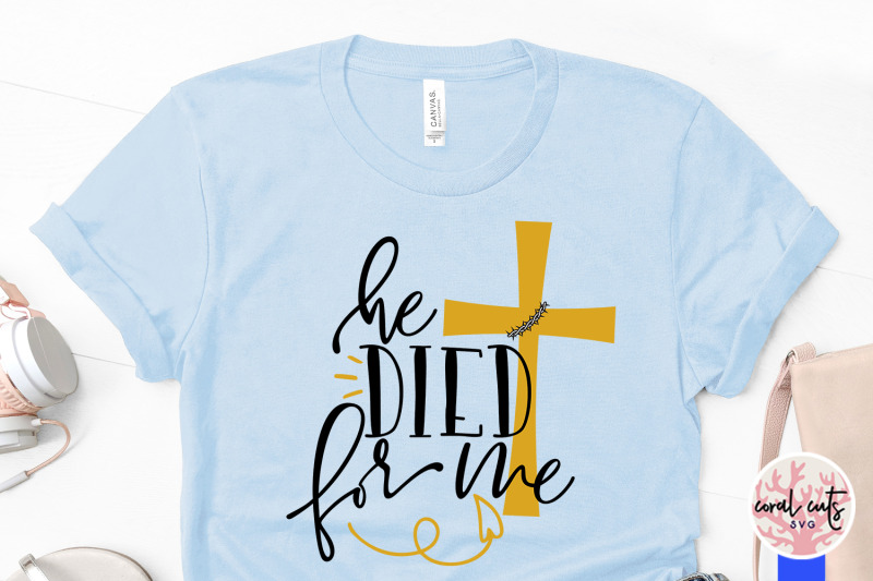 he-died-for-me-easter-svg-eps-dxf-png-cutting-file