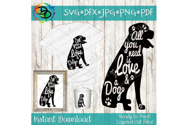 dog-svg-all-you-need-is-love-and-a-dog-svg-dog-sign-svg-dog-shirt