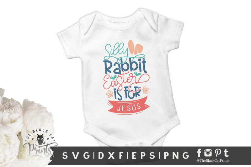 silly-rabbit-easter-is-for-jesus-svg-dxf-eps-png