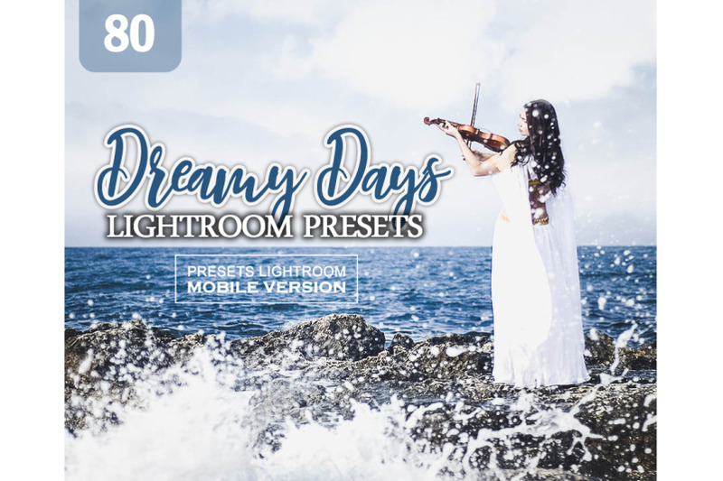 80-dreamy-days-nbsp-mobile-presets-adroid-and-iphone-ipad
