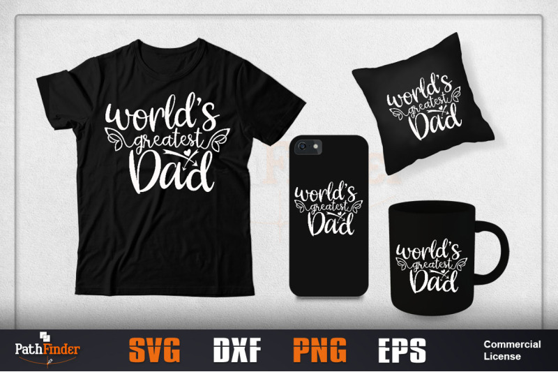 worlds-greatest-dad-svg-father-039-s-day-svg-design