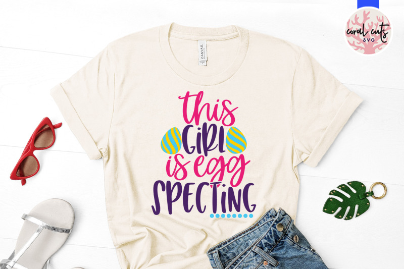 this-girl-is-egg-specting-easter-svg-eps-dxf-png-file