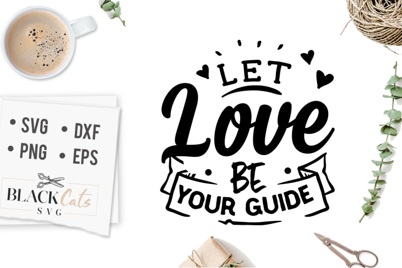 let-love-be-your-guide-svg
