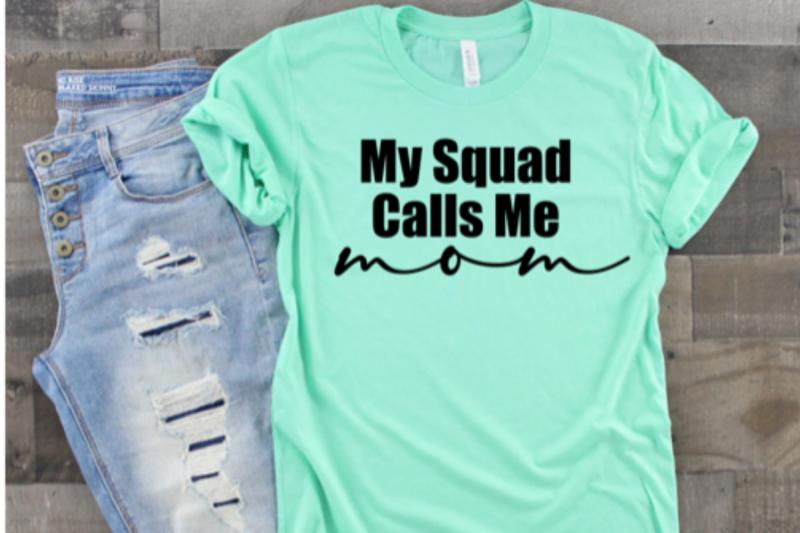 my-squad-calls-me-mom-mom-squad-mom-humor