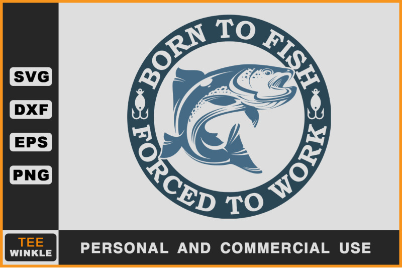 born-to-fish-forced-to-work