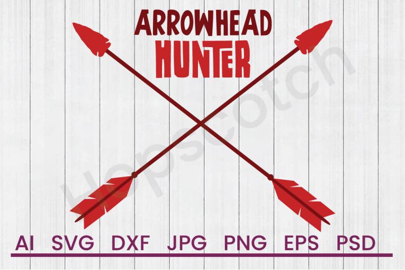 Arrowhead Hunter Svg File Dxf File By Hopscotch Designs
