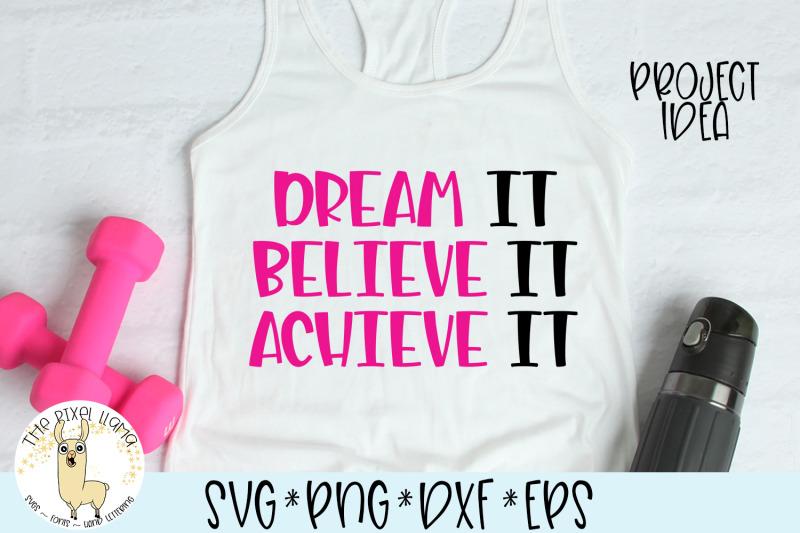 dream-it-believe-it-achieve-it-svg