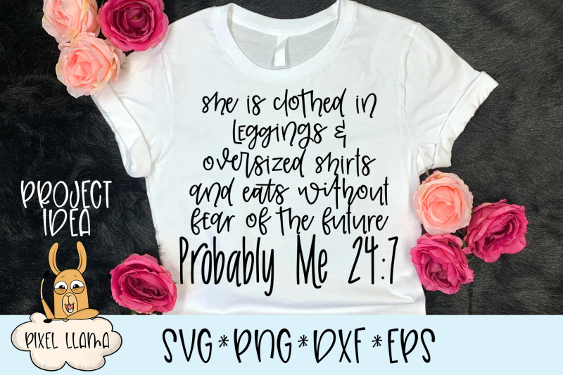 she-is-clothed-in-leggings-oversized-shirts-probably-me-24-7-svg