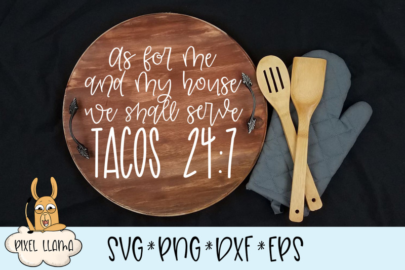 as-for-me-and-my-house-we-shall-serve-tacos-24-7-svg