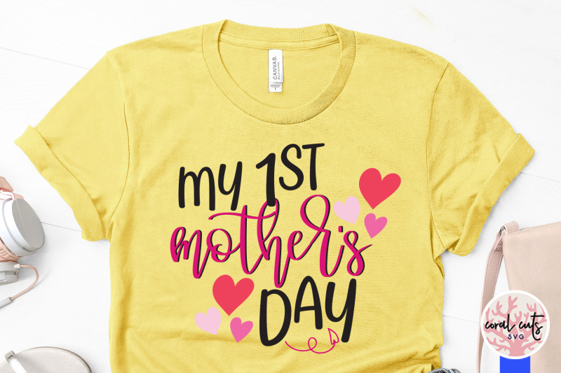 My 1st Mother S Day Mother Svg Eps Dxf Png File By Coralcuts