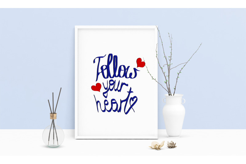 machine-embroidery-design-saying-follow-your-heart-art-wall-decor