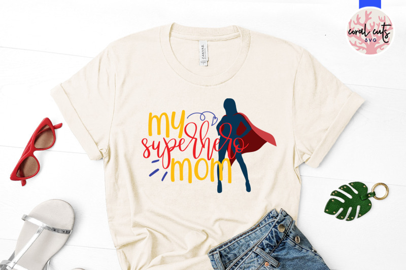 My superhero mom - Mother SVG EPS DXF PNG Cut File By