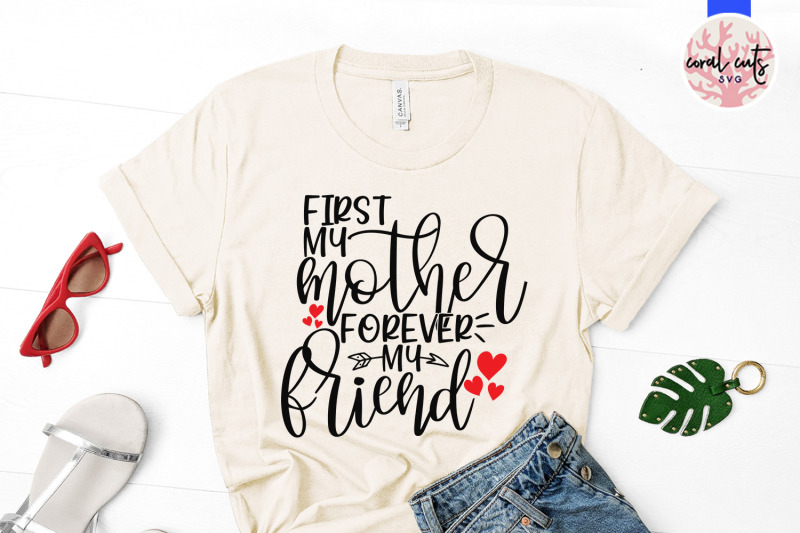 First My Mother Forever My Friend Mother Svg Eps Dxf Png Cut