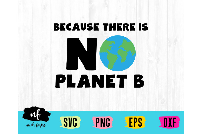 no-planet-b-earth-day-svg-cut-file