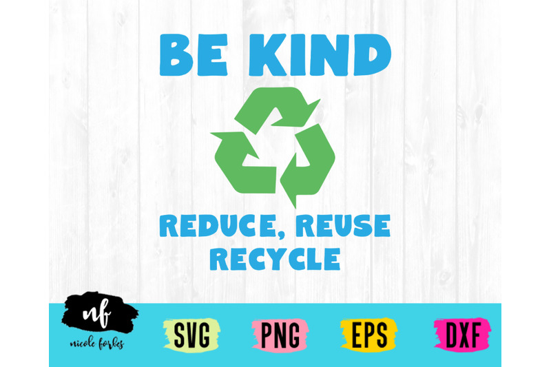be-kind-recycle-earth-day-svg-cut-file