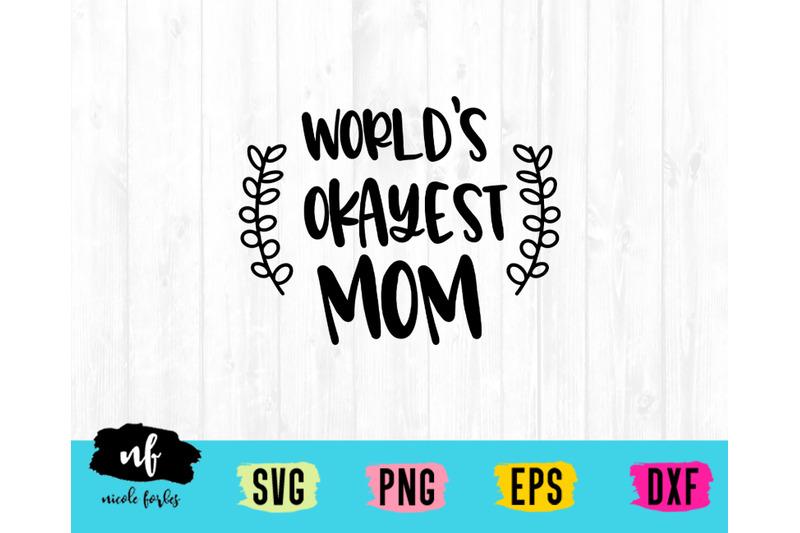 world-039-s-okayest-mom-svg-cut-file