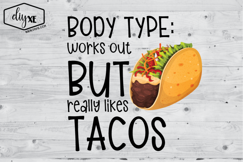 body-type-works-out-but-really-likes-tacos