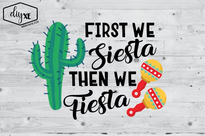 first-we-siesta-than-we-fiesta
