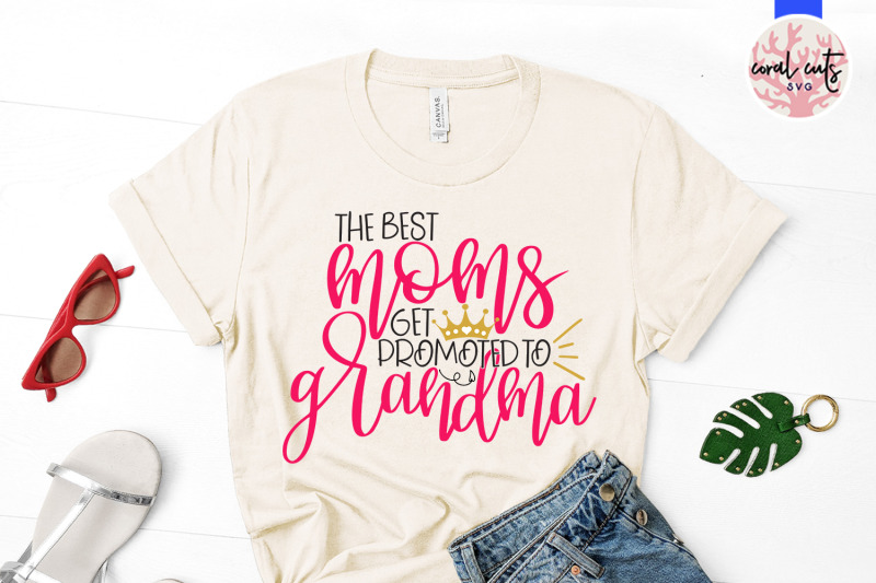 The Best Mom Get Promoted To Grandma Mother Svg Eps Dxf Png File