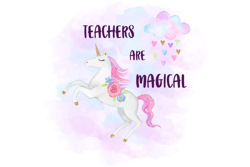 teachers-are-magical-watercolor-unicorn-clipart
