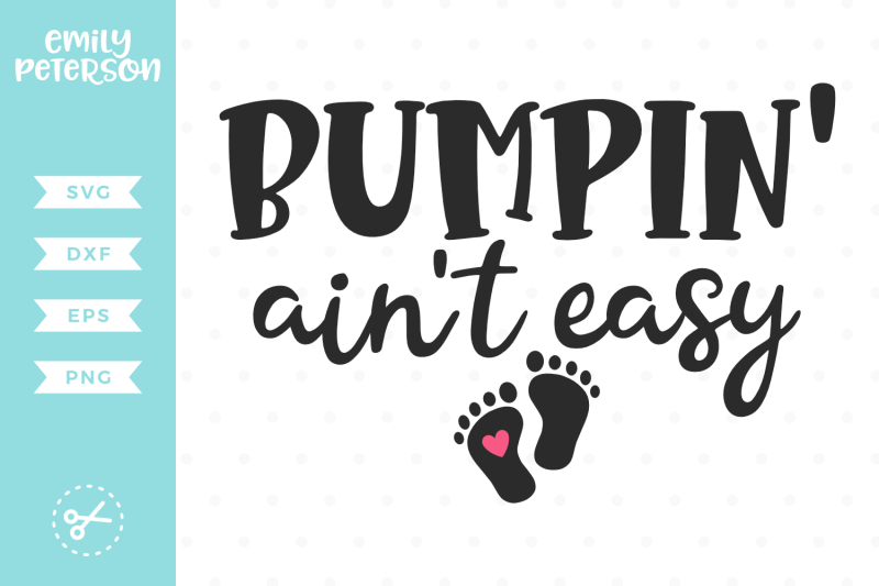 bumpin-039-ain-039-t-easy-svg-dxf