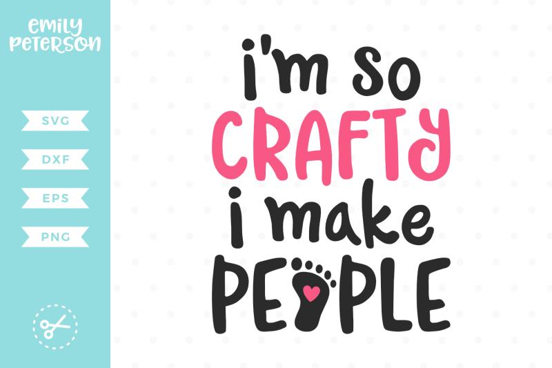 i-039-m-so-crafty-i-make-people-svg-dxf
