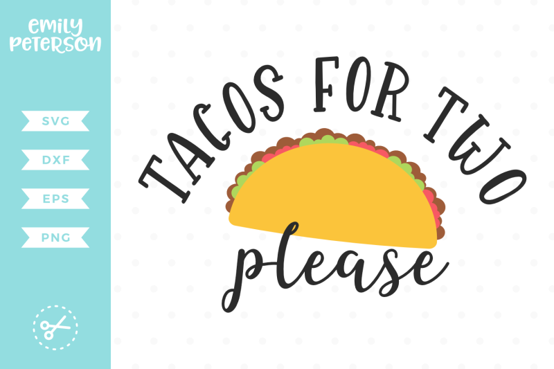 tacos-for-two-please-svg-dxf