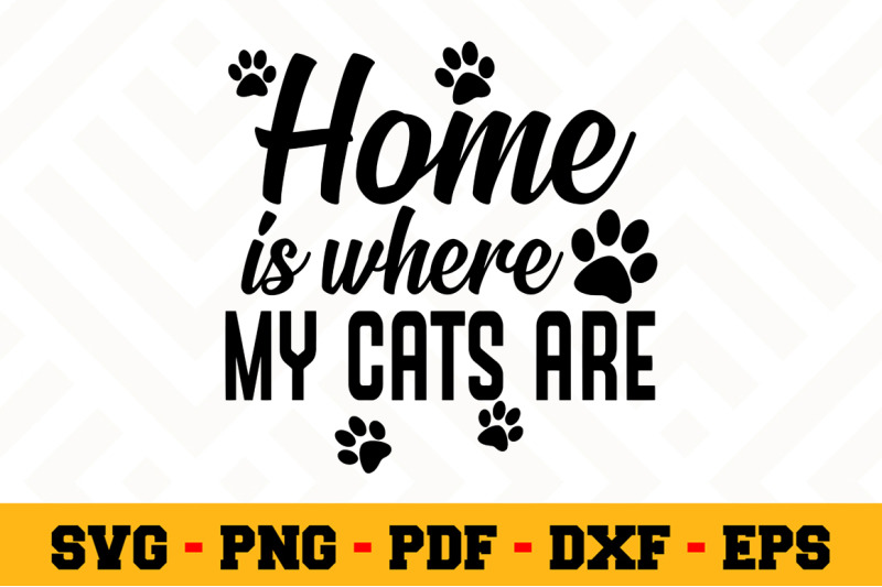home-is-where-my-cats-are-svg-cat-lover-svg-cut-file-n012